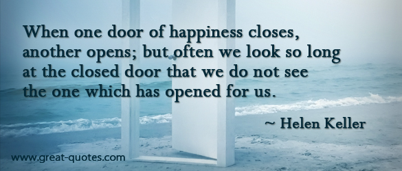 Quote When One Door Closes Another Opens: When One Door Closes Another Door Opens…
